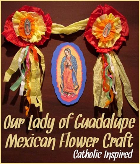 our lady of guadalupe mexican flower craft catholic inspired
