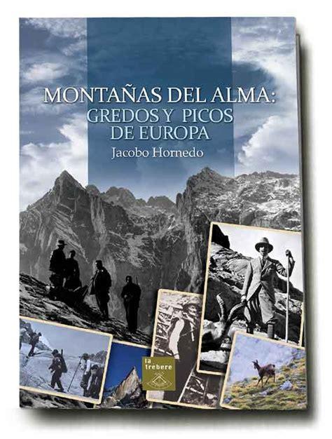 libro picos de europa spanische monta 241 as del alma es el libro de gredos y picos de europa de jacobo hornedo cazaworld cazaworld