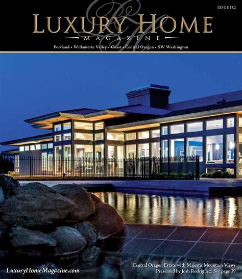 luxury home magazine vancouver sw washington luxury luxury home magazine of oregon sw washington 13 2 by