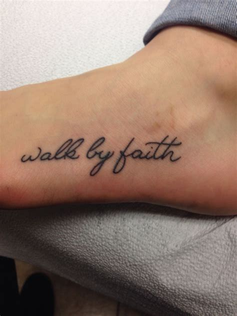 walk by faith tattoo on foot 25 best ideas about walk by faith on