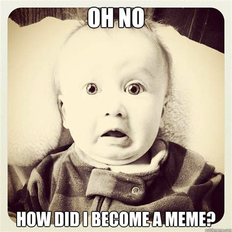 Oh Shit Meme - oh no how did i become a meme freaked out baby face