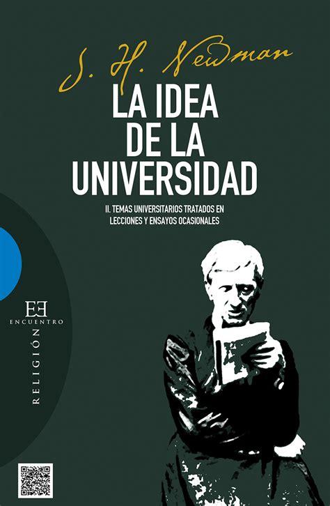 libro brevsima relacin de la la idea de la universidad ediciones encuentro