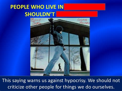 people who live in glass houses proverbs ppt