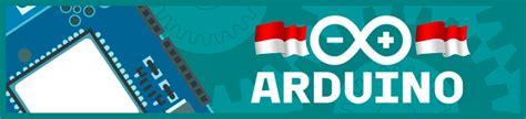 tutorial arduino uno indonesia arduino indonesia tutorial lengkap arduino bahasa indonesia