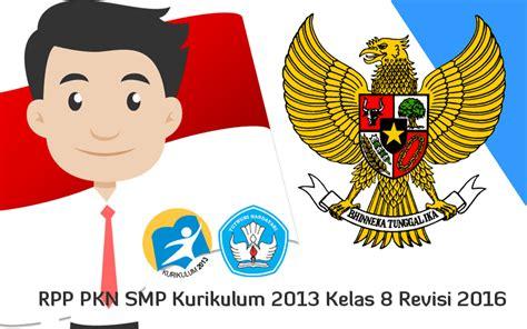 Pkn 3 Sma 2013 Revisi rpp pkn kelas viii kurikulum 2013 revisi 2017