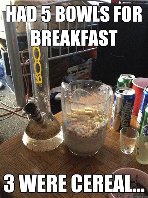 Cereal Bowl Meme - had 5 bowls for breakfast 3 were cereal bowls for