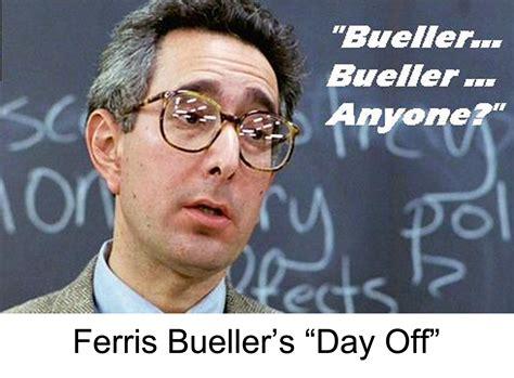 Ferris Bueller Meme - bueller bueller bueller bunkhouse tales