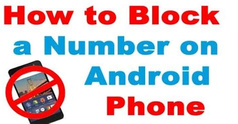 how to block a number on android phone how to block a number on android phone