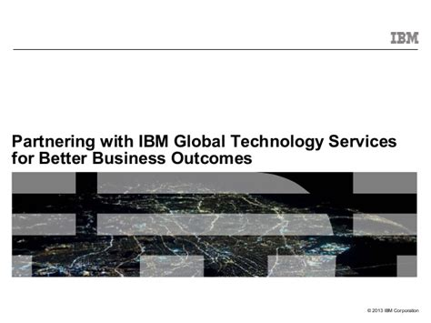 Ibm Global Business Services Mba by Ibm Global Technology Services Partnering For Better