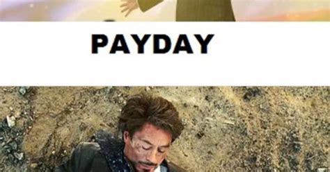 Pay Day Meme - payday tony stark meme cool nerdy stuff pinterest