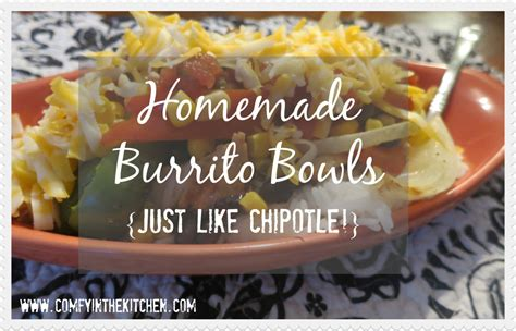 Comfy In The Kitchen by Burrito Bowls Just Like Chipotle