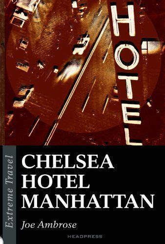 robert mapplethorpe biograf 237 a amazon es patricia morrisroe libros 17 best images about chelsea hotel on new york sam shepard and andy warhol