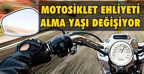 motosiklet ehliyeti alma yasi den ye cikiyor
