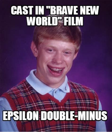 Double Picture Meme Generator - meme creator cast in quot brave new world quot film epsilon