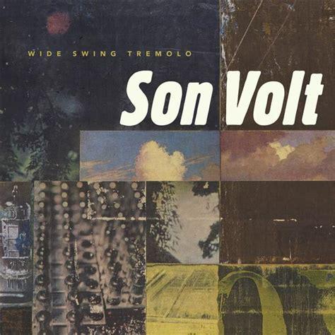 Son Volt Wide Swing Tremolo Mp3 Download Musictoday