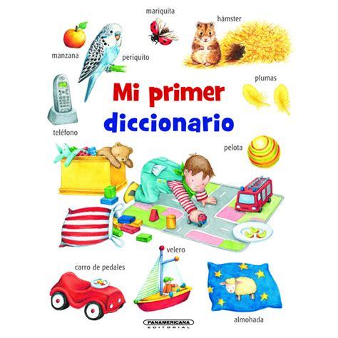 mi primer diccionario de 8416124213 mi primer diccionario panamericana editorial