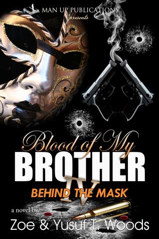 the blood of my brother a story of death in iraq 2005 movie blood of my brother iv behind the mask by zoe woods