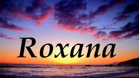 Imagenes Que Digan Roxana | roxana significado y origen del nombre youtube