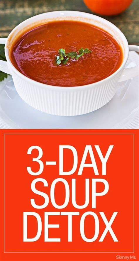 3 Day Detox Recipes For Weight Loss by 3 Day Soup Detox Cleanse Detox Detox And Soups