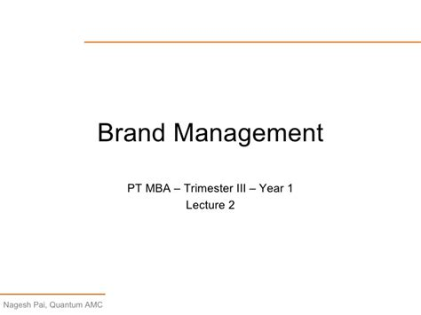 Brand Management Mba Notes by Lecture 2 Brand Management