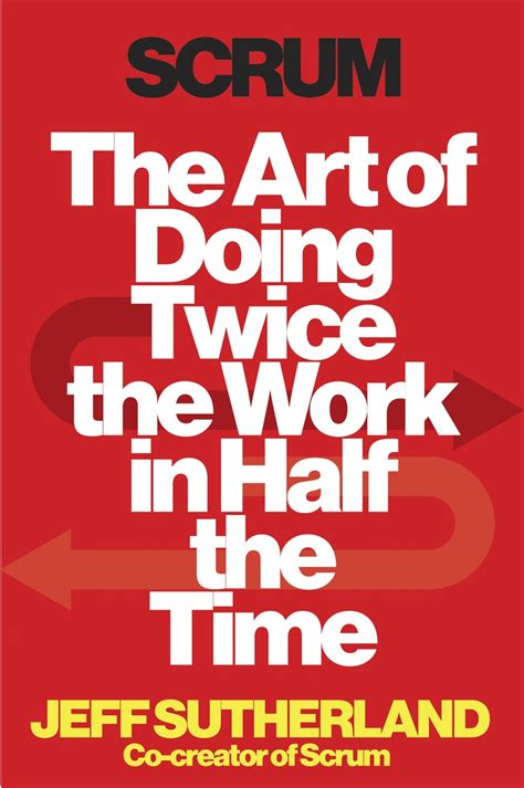 doing work you today books scrum the of doing the work in half the time