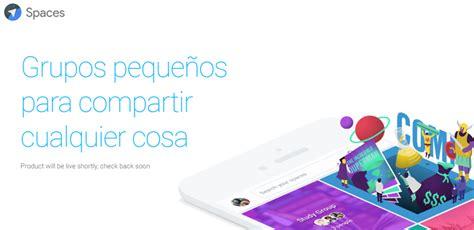 hands free la nueva aplicaci n de google que permite pagar sin usar google spaces la nueva aplicaci 243 n social de google