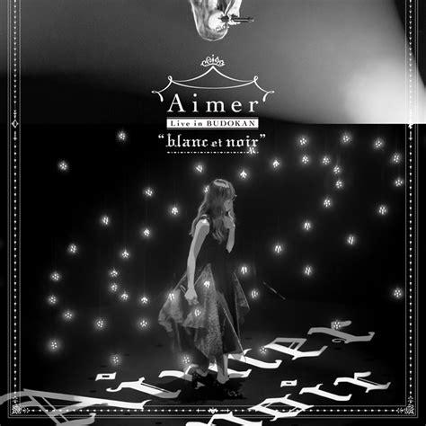 aimer noir album download aimer live in budokan quot blanc et noir quot otaku world
