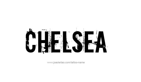 chelsea tattoo designs chelsea name designs