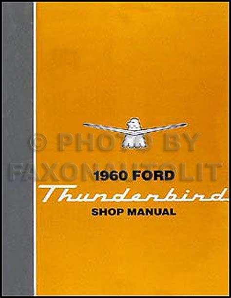 book repair manual 1965 ford thunderbird parking system 1960 ford thunderbird repair shop manual reprint