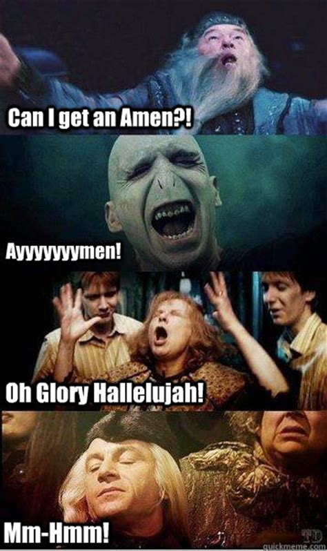 Funny Harry Potter Memes - can i get an amen oh glory hallelujah ayyyyyyymen mm