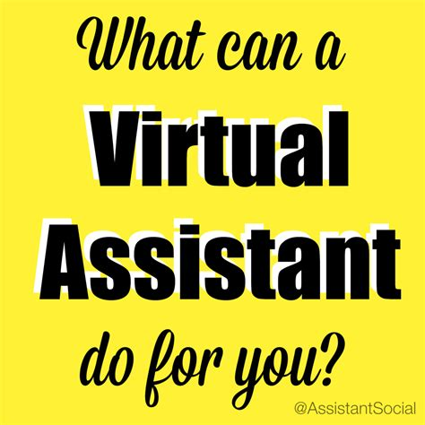 what can a assistant do for you
