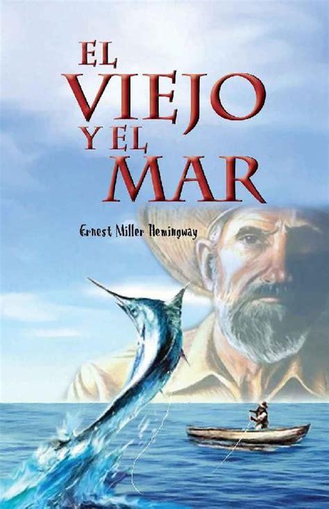 el viejo y el mar de ernest hemingway literatura imprescindible