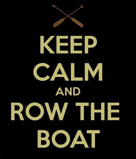 row the boat child keep calm and row the boat poster ryan k keep calm o matic