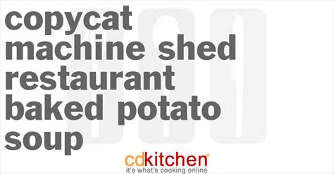 Machine Shed Potato Soup Recipe by Machine Shed Restaurant Baked Potato Soup Recipe