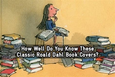 oh well you how are classic reprint books how well do you these classic roald dahl book covers