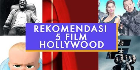 rekomendasi film remaja hollywood rekomendasi 5 film hollywood di bulan april ada furious