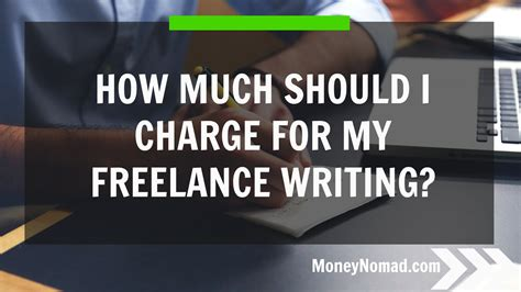 How To Make Money Online Free Of Charge - how much should i charge for my freelance writing money nomad