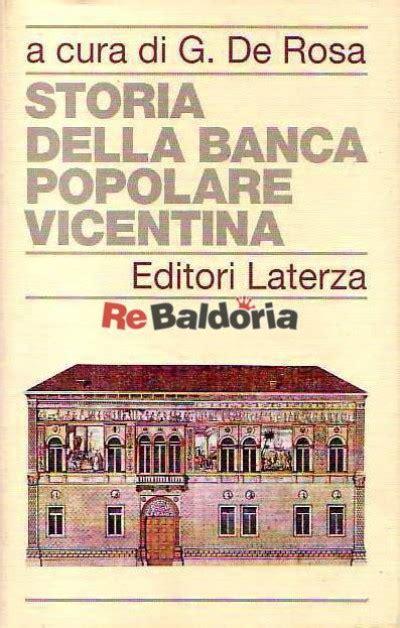 Banca Popolare Vicentina storia della banca popolare vicentina gabriele de rosa