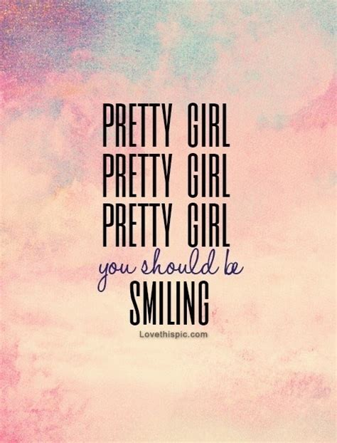 Pretty Quotes Pretty You Should Be Smiling Pictures Photos And