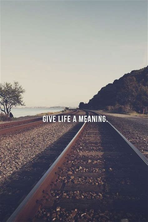 give life  meaning quote pictures   images