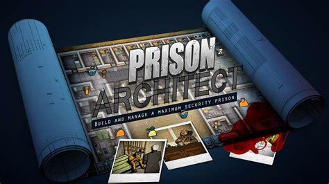prison architect riceve un aggiornamento a sorpresa prison architect riceve un aggiornamento a sorpresa