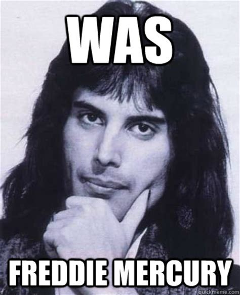 Freddie Mercury Meme - was freddie mercury good guy freddie mercury quickmeme