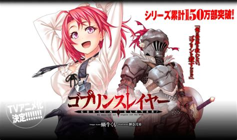 Anime Like Goblin Slayer by Goblin Slayer Ser 225 Adaptado Al Anime Technotaku