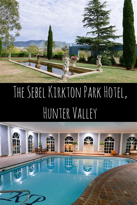 Hotel Review: Sebel Kirkton Park Hunter Valley   Adventure, baby!