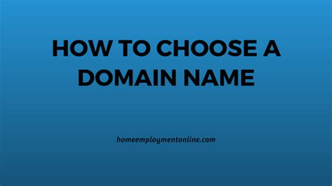 how to choose a house 14 tips for choosing a great domain name home employment