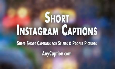 Short Instagram Captions for Selfies and Pictures   AnyCaption