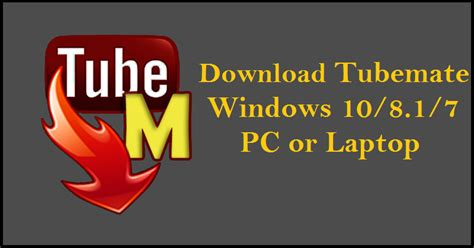 tubemate apk free for android 4 0 tubemate apk for pc laptop windows 7 8 10 iphone android bluestacks for pc