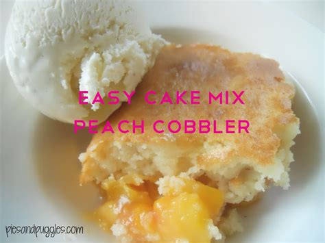 easy cobbler recipe with cake mix pies and puggles easy cake mix cobbler