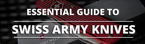 best swiss army knives choosing the best swiss army knife knife informer