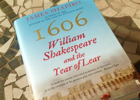 1606 william shakespeare the year of the lear columbia club of new yorkprofessor james shapiro the year of lear shakespeare in 1606